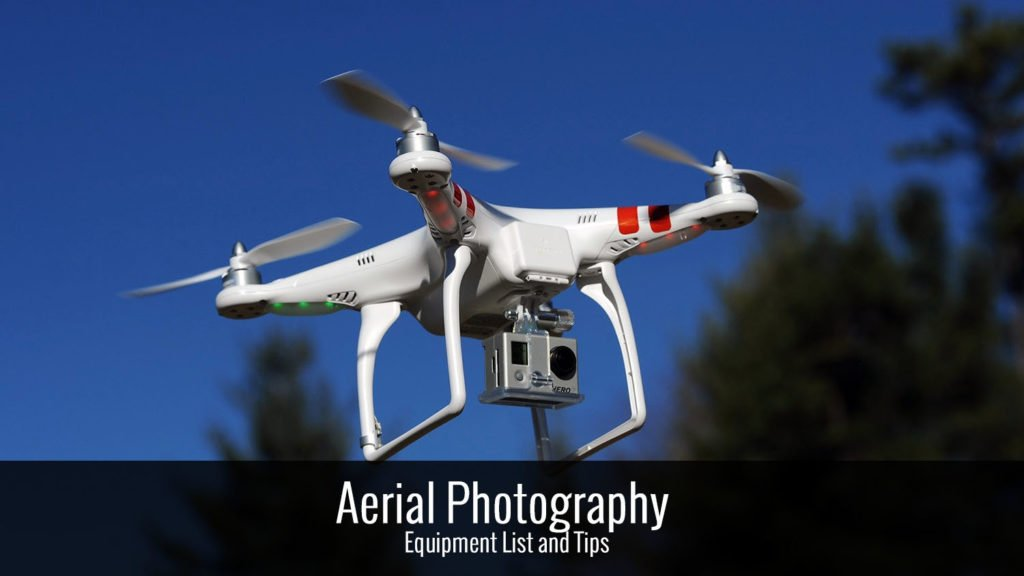 Equipment Needed for Aerial Photography [Step by Step Guide]