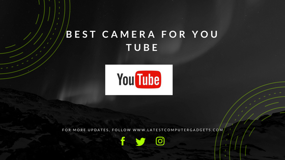 BEST CAMERA FOR YOU TUBE